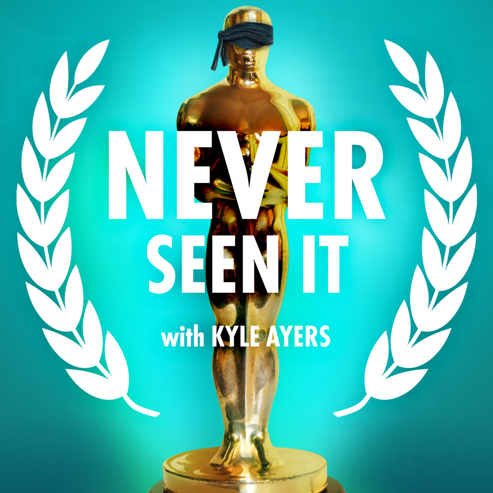 Never Seen It with Kyle Ayers Podcast Cover - Square
