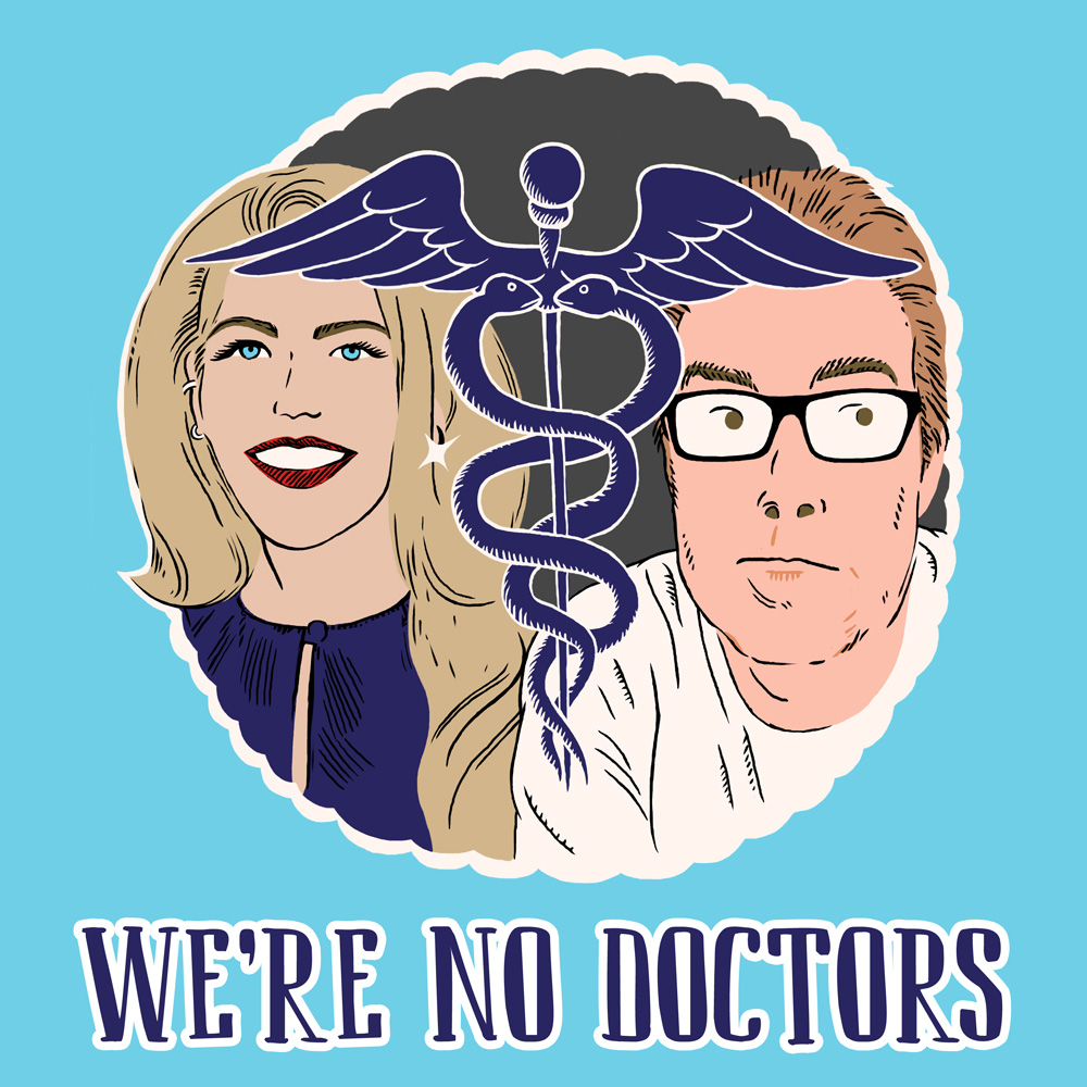 We're No Doctors Podcast Covers - Square