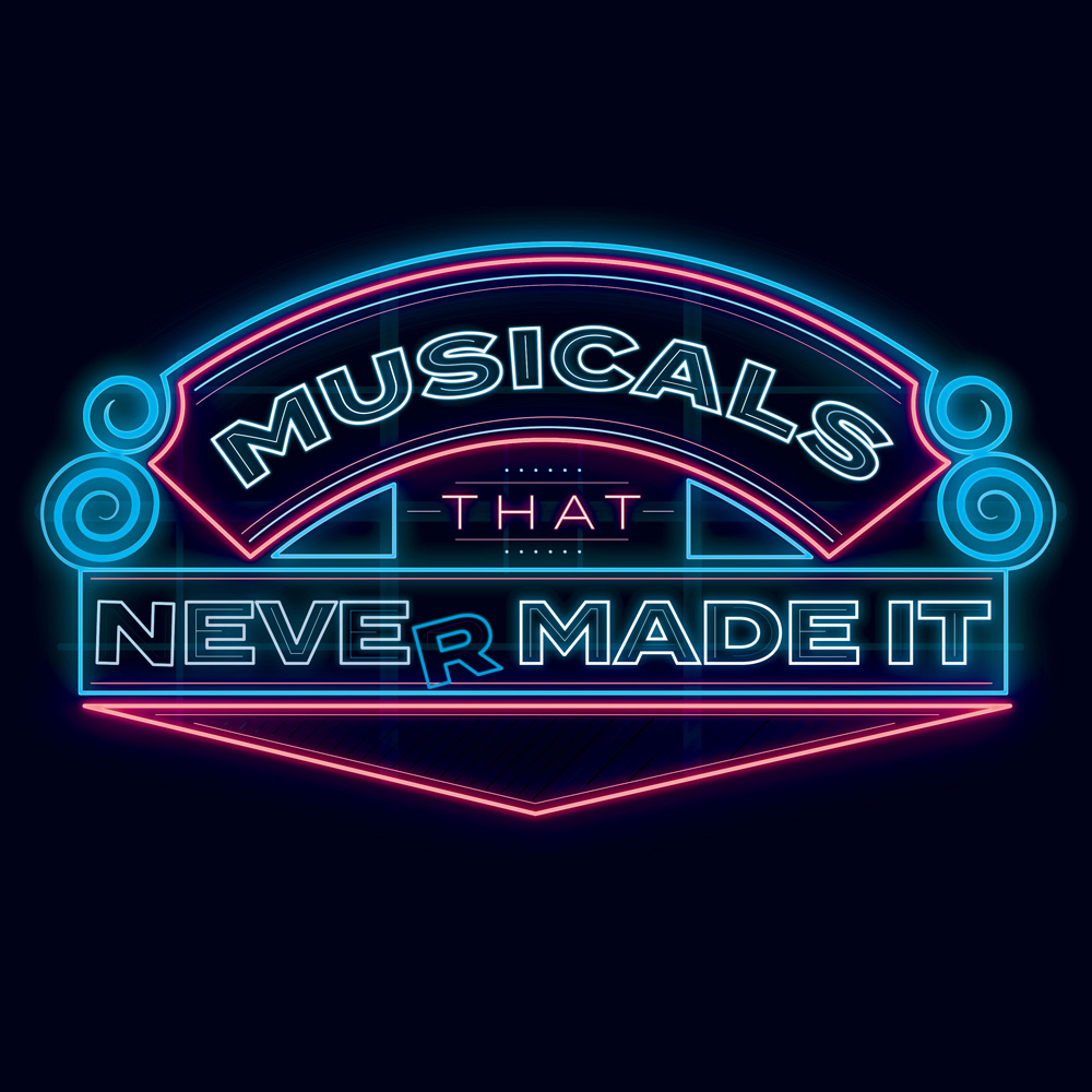 Musicals that Never Made It Podcast Cover - Square