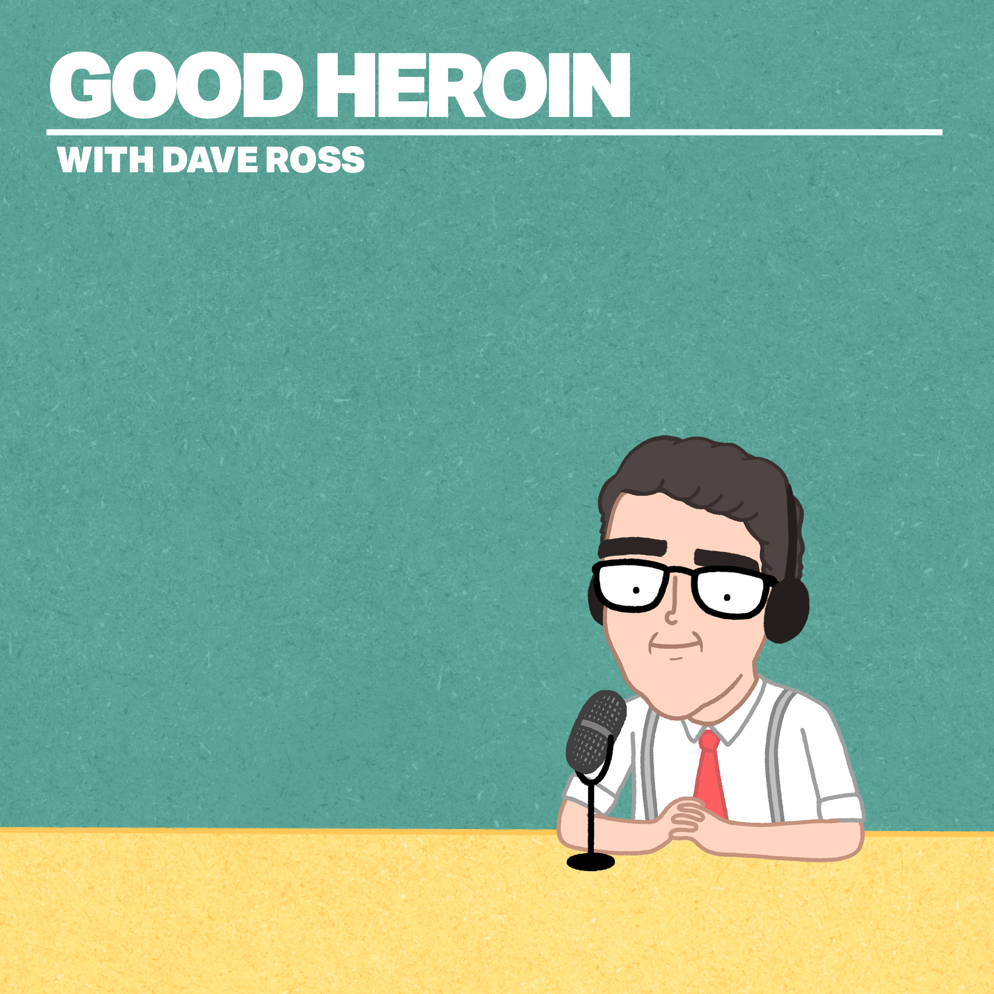 Good Heroin Podcast Cover - Square