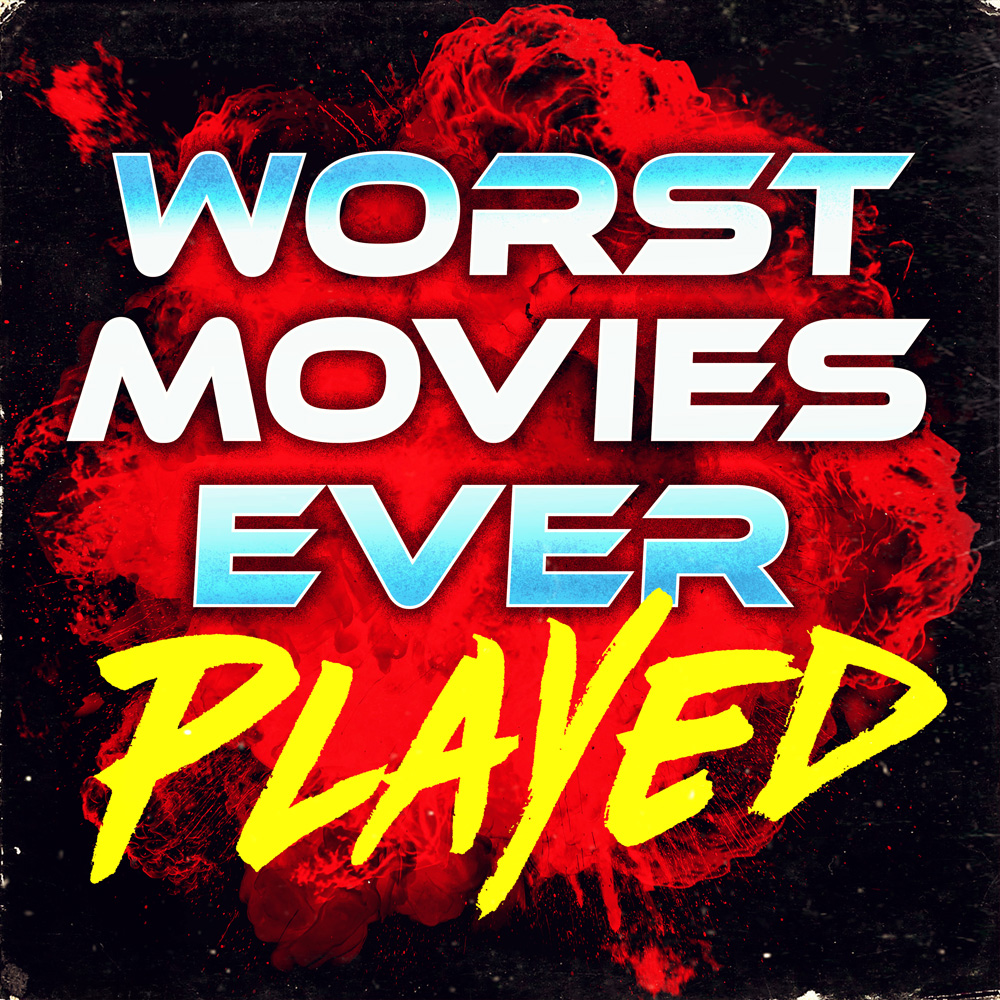 Worst Movies Ever Played Podcast Cover - Square